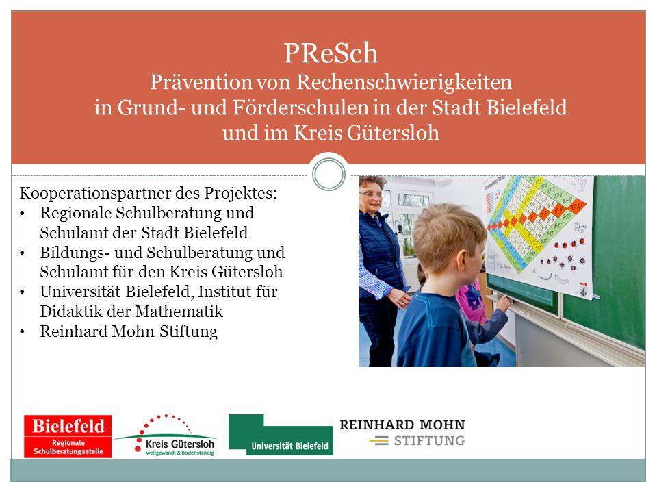 PReSch Prävention von Rechenschwierigkeiten in Grund- und Förderschulen in der Stadt Bielefeld und im Kreis Gütersloh Kooperationspartner des Projekte