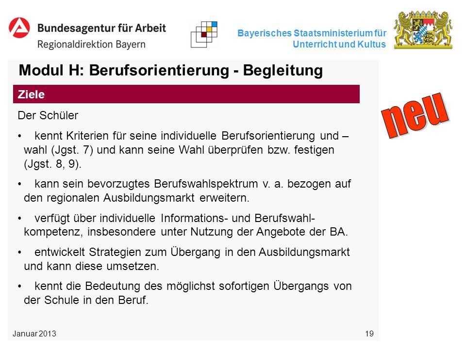 Bayerisches Staatsministerium für Unterricht und Kultus 19 Modul H: Berufsorientierung - Begleitung Der Schüler kennt Kriterien für seine individuelle