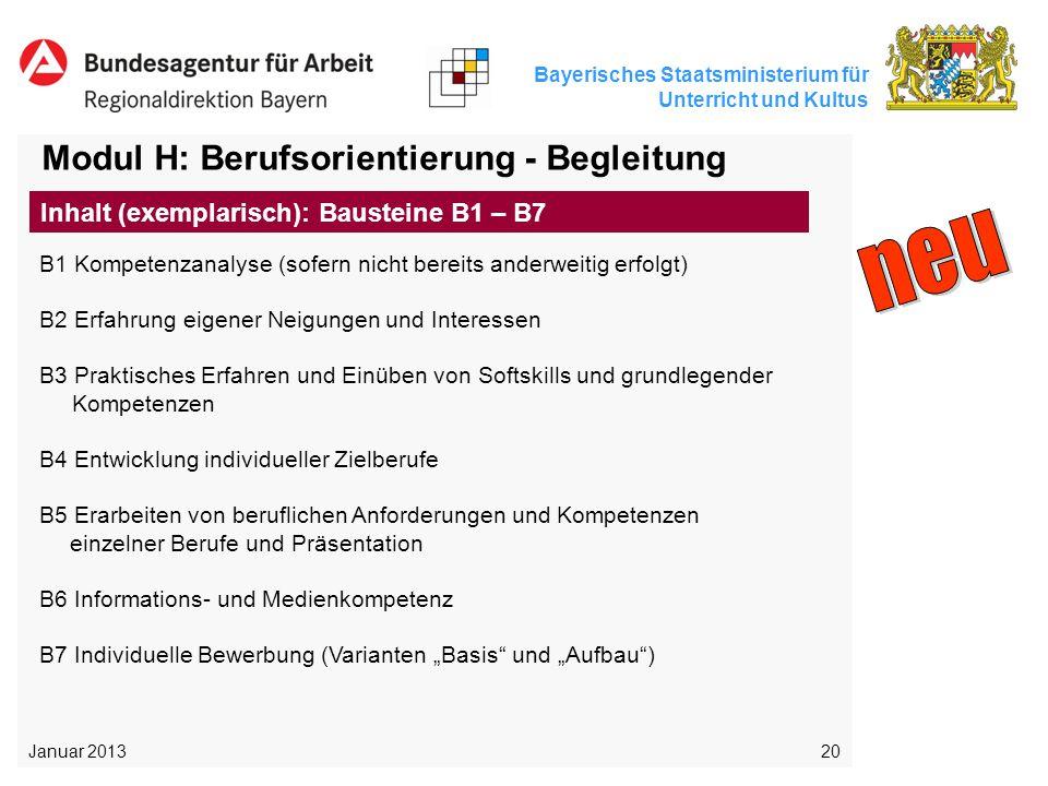 Bayerisches Staatsministerium für Unterricht und Kultus 20 Modul H: Berufsorientierung - Begleitung B1 Kompetenzanalyse (sofern nicht bereits anderwei