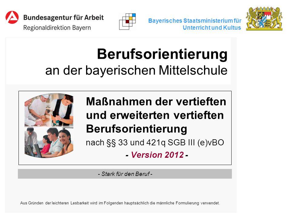 Bayerisches Staatsministerium für Unterricht und Kultus Berufsorientierung an der bayerischen Mittelschule Maßnahmen der vertieften und erweiterten ve