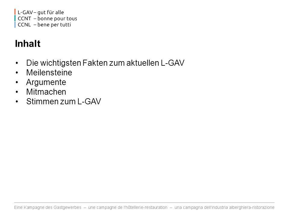 Inhalt Die wichtigsten Fakten zum aktuellen L-GAV Meilensteine Argumente Mitmachen Stimmen zum L-GAV