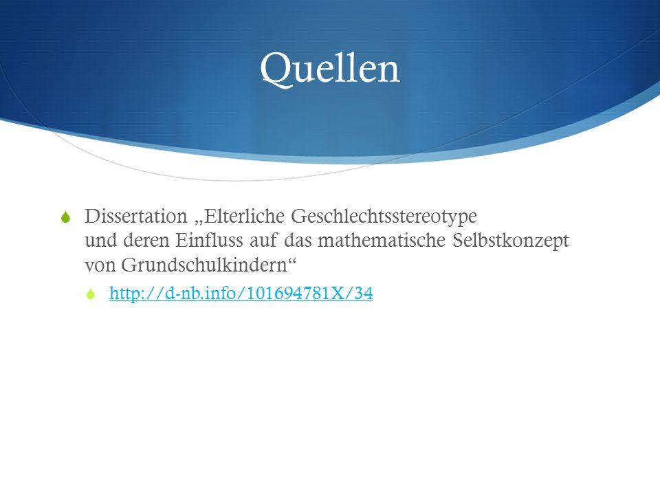 """Quellen  Dissertation """"Elterliche Geschlechtsstereotype und deren Einfluss auf das mathematische Selbstkonzept von Grundschulkindern""""  http://d-nb.i"""