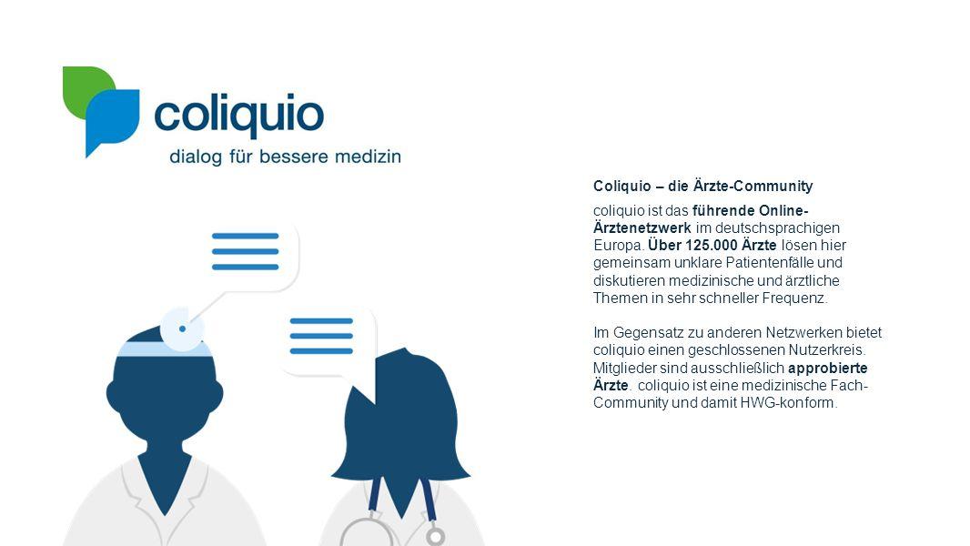 Coliquio – die Ärzte-Community coliquio ist das führende Online- Ärztenetzwerk im deutschsprachigen Europa. Über 125.000 Ärzte lösen hier gemeinsam un