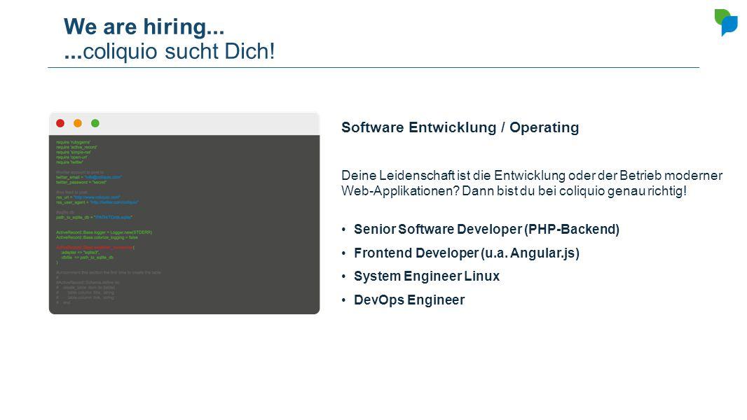 We are hiring......coliquio sucht Dich! Software Entwicklung / Operating Deine Leidenschaft ist die Entwicklung oder der Betrieb moderner Web-Applikat