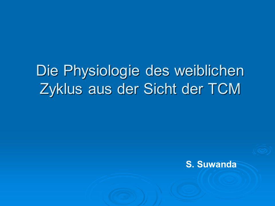 Die Physiologie des weiblichen Zyklus aus der Sicht der TCM S. Suwanda