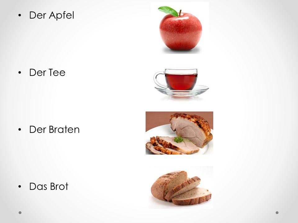 Der Apfel Der Tee Der Braten Das Brot