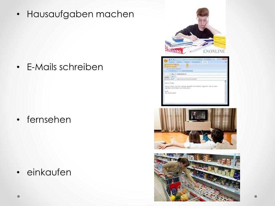 Hausaufgaben machen E-Mails schreiben fernsehen einkaufen