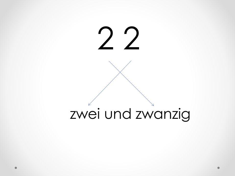 2 zwei und zwanzig