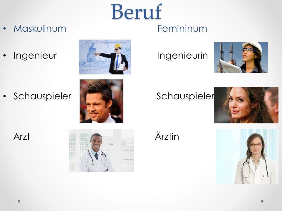 Beruf Maskulinum Femininum Ingenieur Ingenieurin Schauspieler Schauspielerin Arzt Ärztin