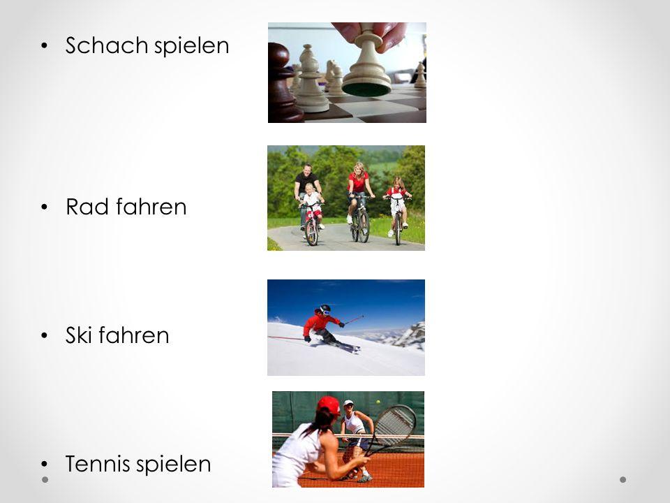 Schach spielen Rad fahren Ski fahren Tennis spielen