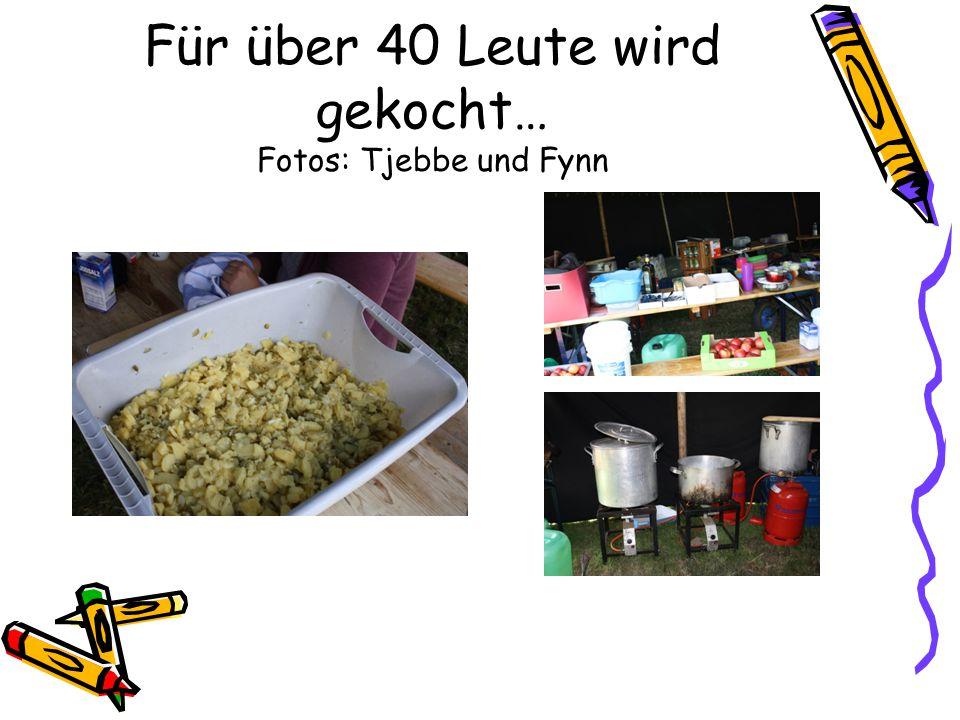 Für über 40 Leute wird gekocht… Fotos: Tjebbe und Fynn