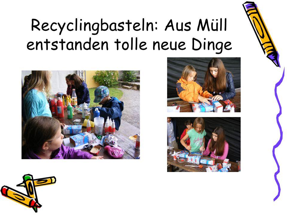 Recyclingbasteln: Aus Müll entstanden tolle neue Dinge