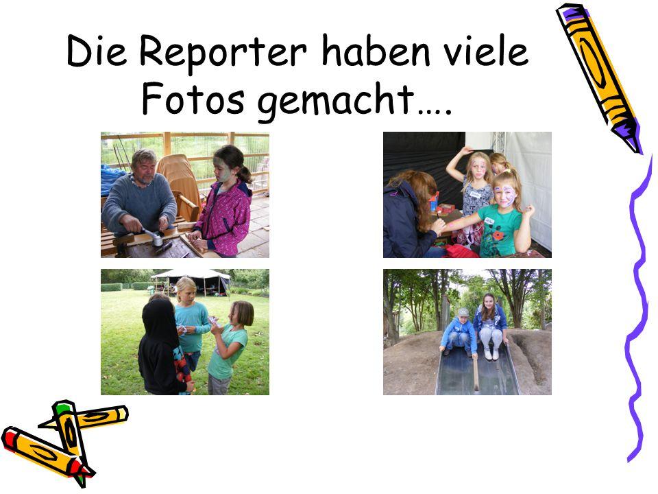 Die Reporter haben viele Fotos gemacht….