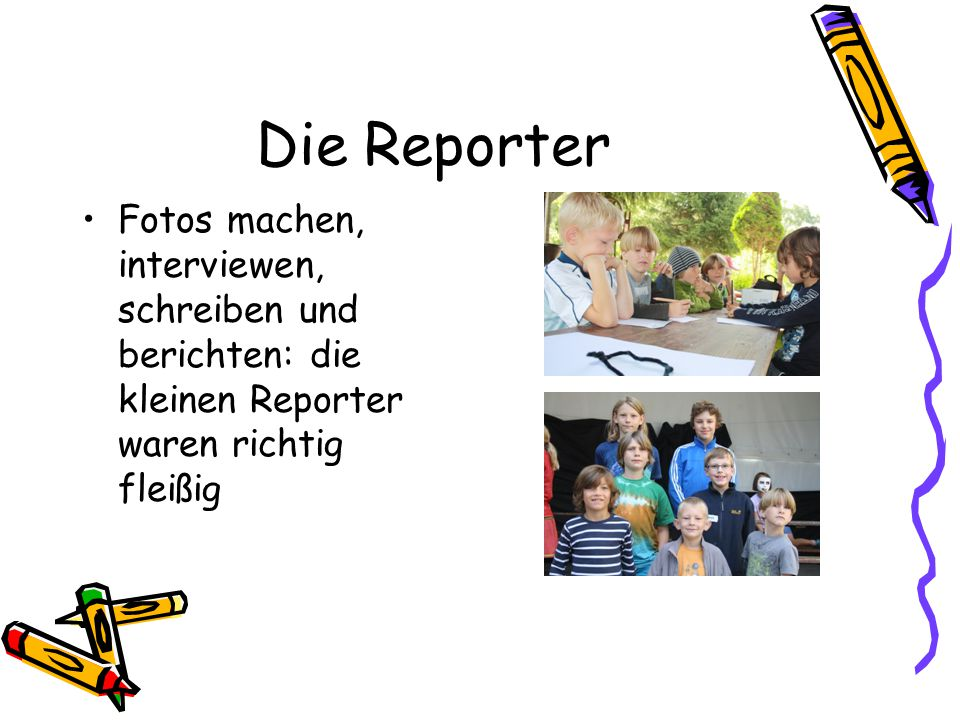 Die Reporter Fotos machen, interviewen, schreiben und berichten: die kleinen Reporter waren richtig fleißig