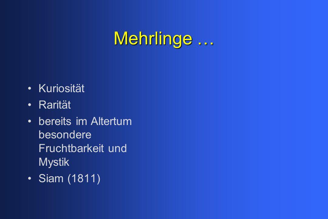 Mehrlinge … Kuriosität Rarität bereits im Altertum besondere Fruchtbarkeit und Mystik Siam (1811)