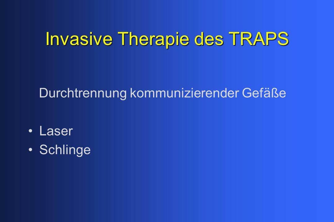 InvasiveTherapiedesTRAPS Invasive Therapie des TRAPS Durchtrennung kommunizierender Gefäße Laser Schlinge