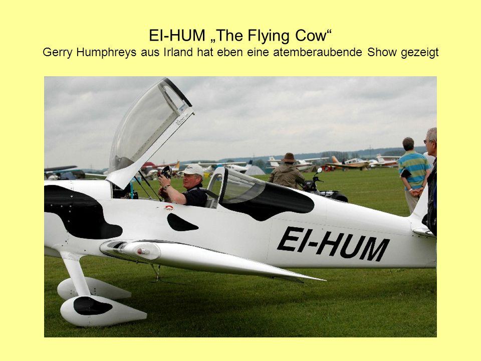 """EI-HUM """"The Flying Cow Gerry Humphreys aus Irland hat eben eine atemberaubende Show gezeigt"""