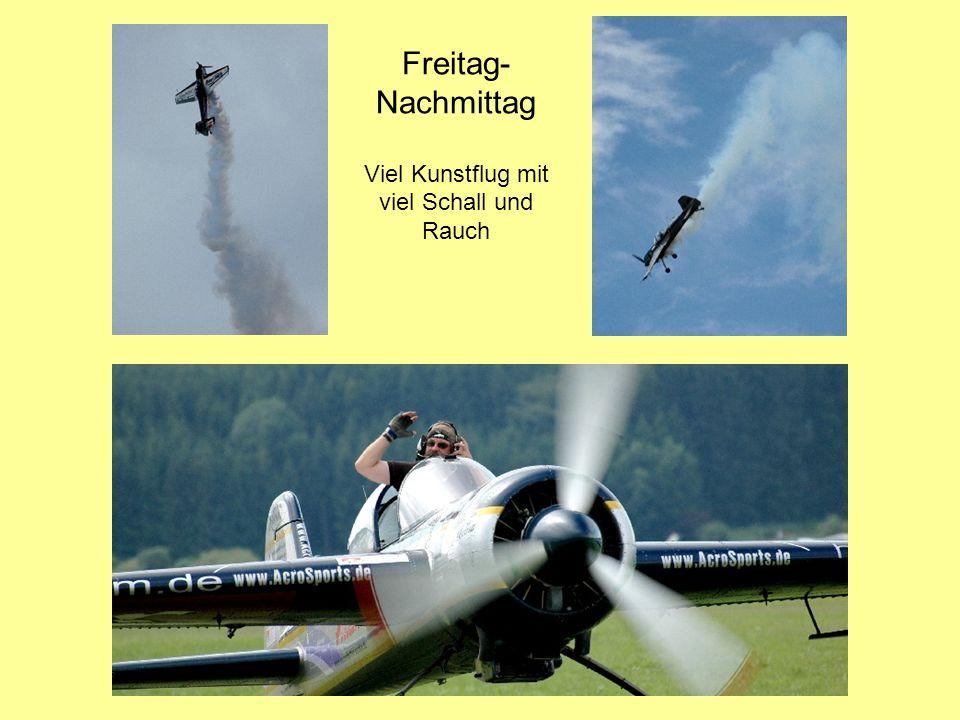 Freitag- Nachmittag Viel Kunstflug mit viel Schall und Rauch