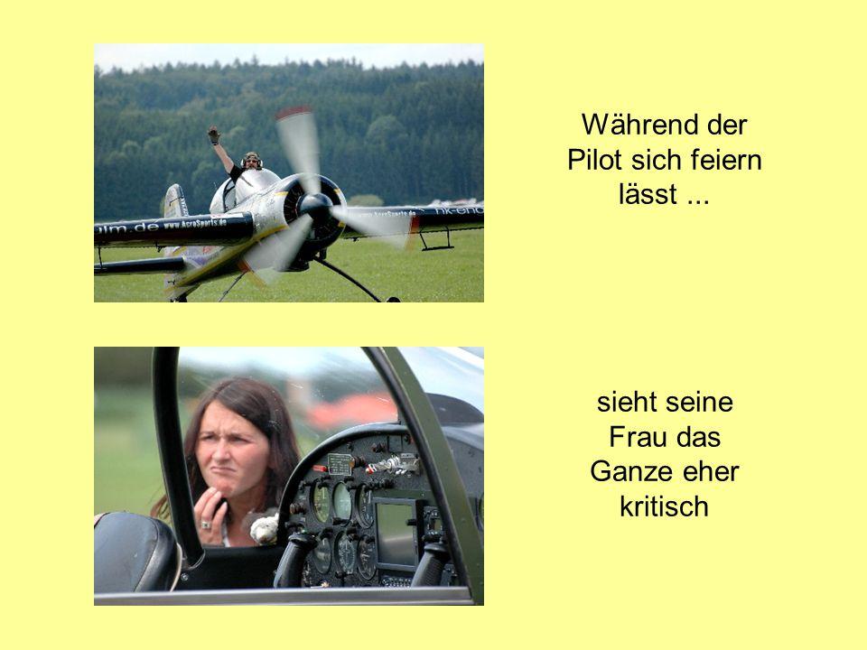 Während der Pilot sich feiern lässt... sieht seine Frau das Ganze eher kritisch