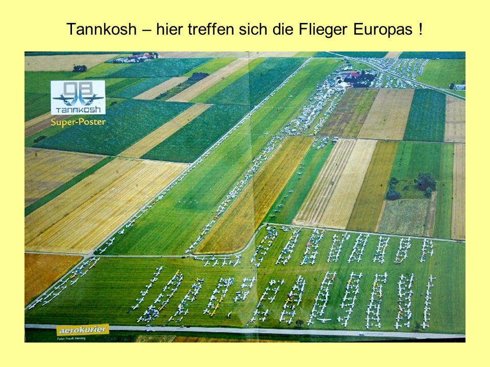 Tannkosh – hier treffen sich die Flieger Europas !