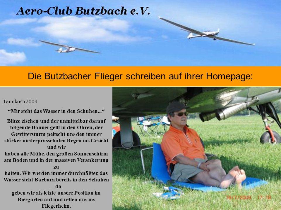 """Die Butzbacher Flieger schreiben auf ihrer Homepage: Tannkosh 2009 """"Mir steht das Wasser in den Schuhen..."""" Blitze zischen und der unmittelbar darauf"""