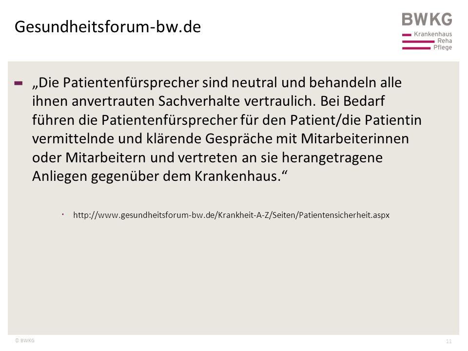 """© BWKG Gesundheitsforum-bw.de 11 – """"Die Patientenfürsprecher sind neutral und behandeln alle ihnen anvertrauten Sachverhalte vertraulich. Bei Bedarf f"""