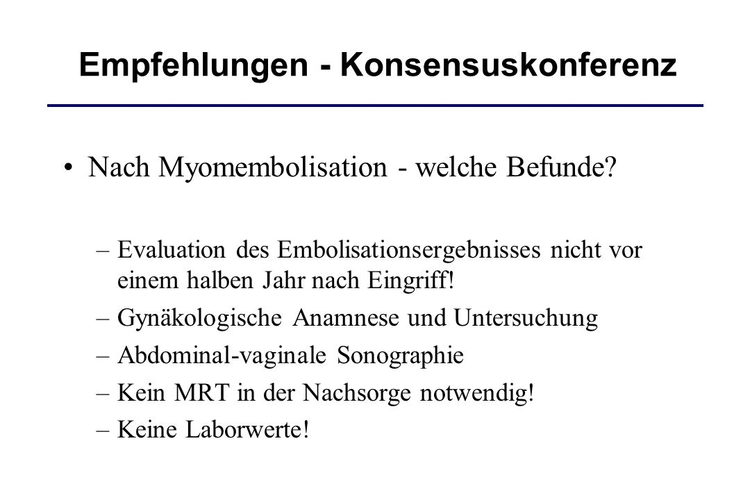 Nach Myomembolisation - welche Befunde.