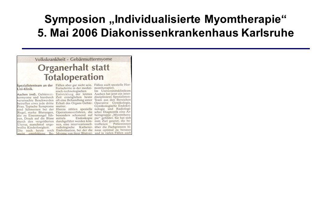 "Symposion ""Individualisierte Myomtherapie"" 5. Mai 2006 Diakonissenkrankenhaus Karlsruhe"