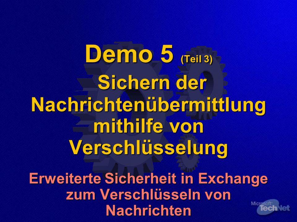 Demo 5 (Teil 3) Sichern der Nachrichtenübermittlung mithilfe von Verschlüsselung Erweiterte Sicherheit in Exchange zum Verschlüsseln von Nachrichten