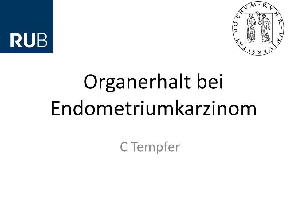 Organerhalt bei Endometriumkarzinom C Tempfer