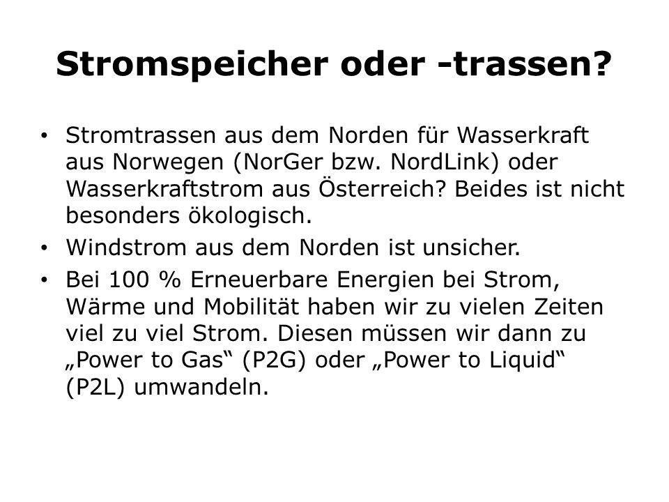 Stromspeicher oder -trassen? Stromtrassen aus dem Norden für Wasserkraft aus Norwegen (NorGer bzw. NordLink) oder Wasserkraftstrom aus Österreich? Bei