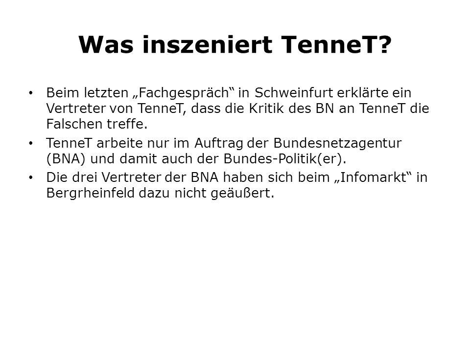 """Was inszeniert TenneT? Beim letzten """"Fachgespräch"""" in Schweinfurt erklärte ein Vertreter von TenneT, dass die Kritik des BN an TenneT die Falschen tre"""