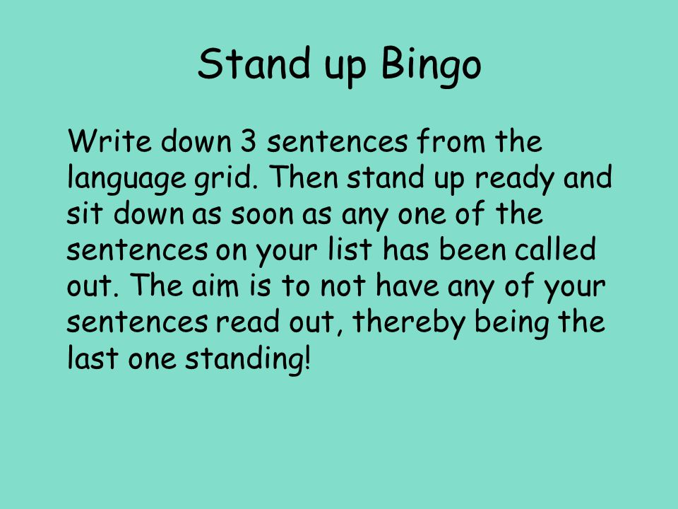 Stand up Bingo Write down 3 sentences from the language grid.