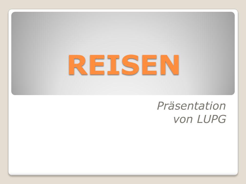 REISEN Präsentation von LUPG