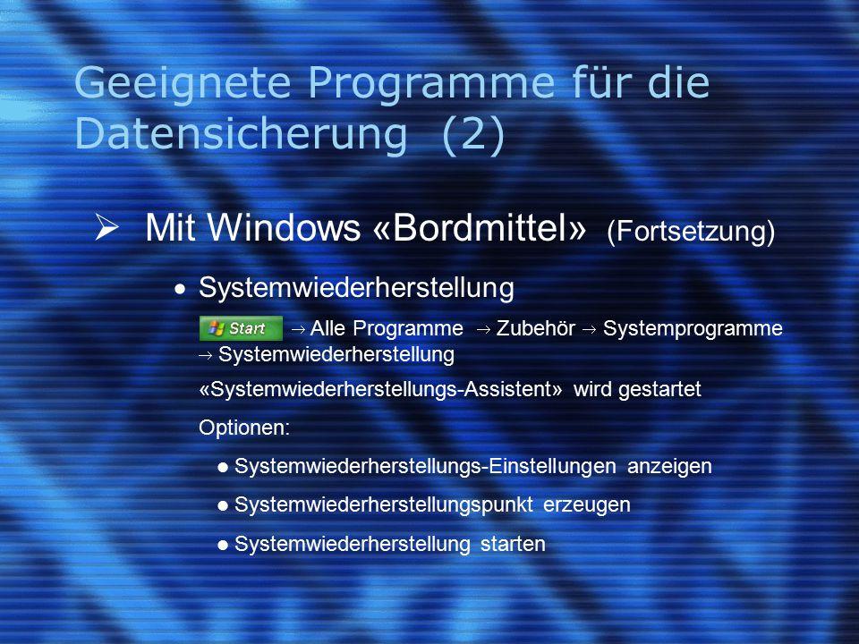 Geeignete Programme für die Datensicherung (2)  Mit Windows «Bordmittel» (Fortsetzung)  Systemwiederherstellung [Start]  Alle Programme  Zubehör 