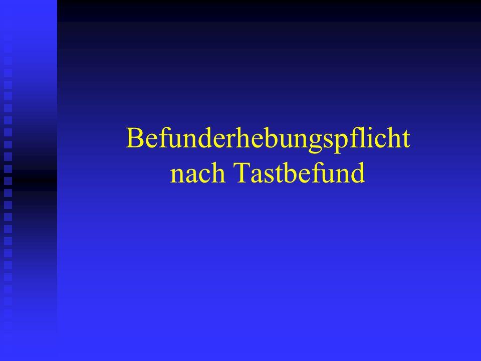 Befunderhebung nach Tastbefund - OLG Köln Sachverhalt 1998 Vorsorgeuntersuchung : Abtasten und Sono.