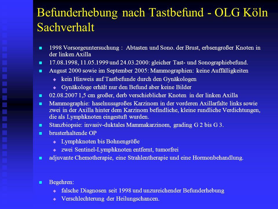 """Befunderhebung nach Tastbefund - OLG Köln Urteil """"Dem Beklagten kann selbst dann kein Behandlungsfehler vorgeworfen werden, wenn die radiologischen Bilder den hier interessierenden Bereich nicht abgedeckt hätten."""