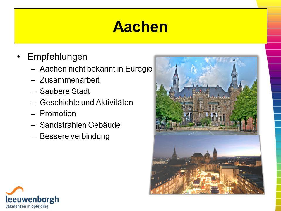 Aachen Empfehlungen –Aachen nicht bekannt in Euregio –Zusammenarbeit –Saubere Stadt –Geschichte und Aktivitäten –Promotion –Sandstrahlen Gebäude –Bessere verbindung