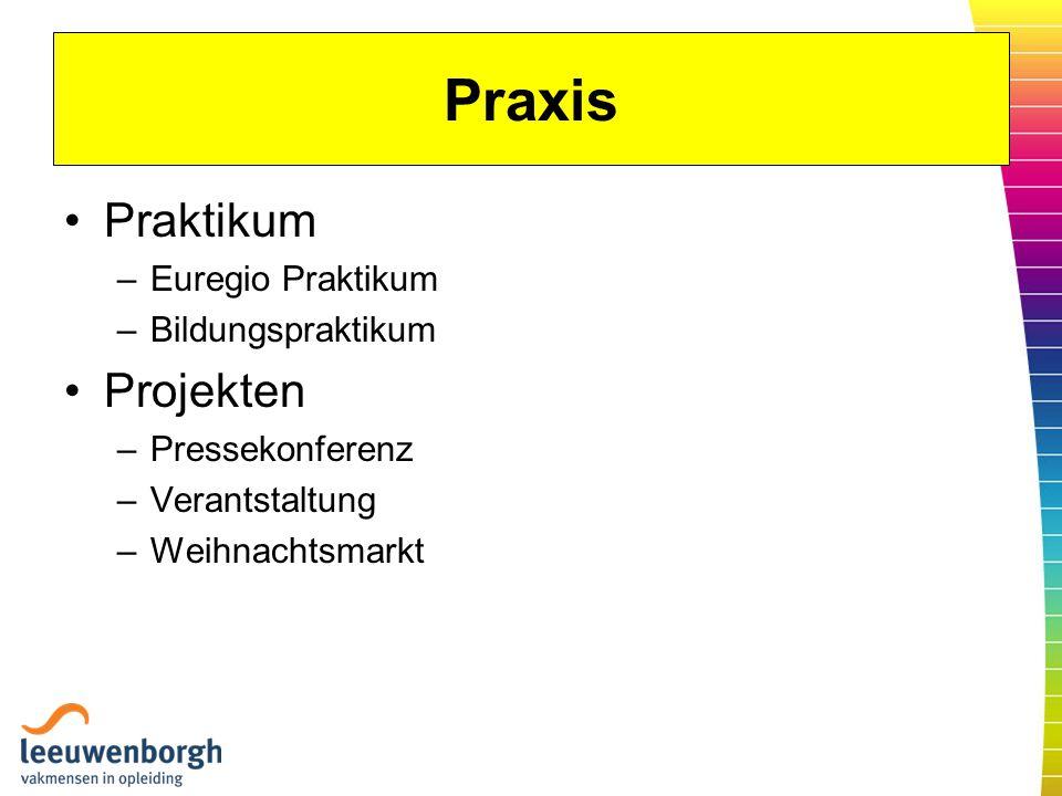 Praxis Praktikum –Euregio Praktikum –Bildungspraktikum Projekten –Pressekonferenz –Verantstaltung –Weihnachtsmarkt