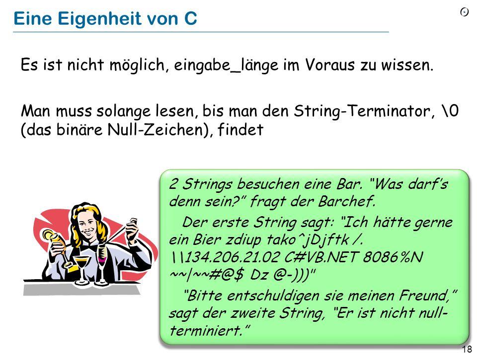 17 Die Eingabe erhalten from i := 1 until i > eingabe_länge loop puffer [i ] := eingabe [i ] i := i + 1 end