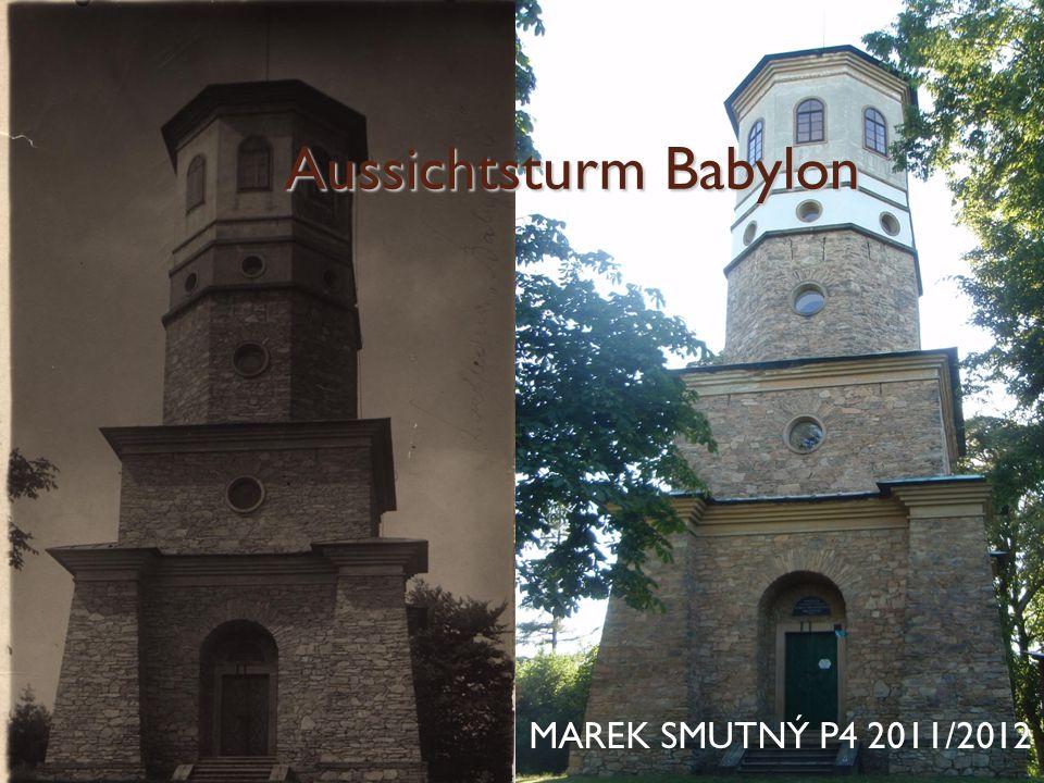 Aussichtsturm Babylon MAREK SMUTNÝ P4 2011/2012