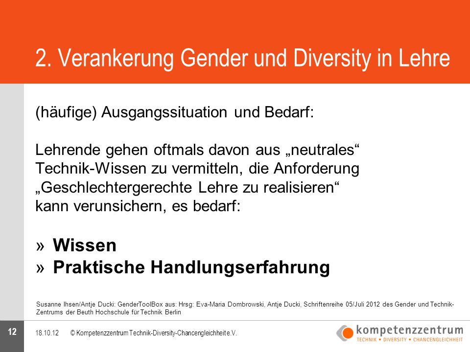 12 Verankerung Gender und Diversity in die Lehre (häufige) Ausgangssituation und Bedarf: 2. Verankerung Gender und Diversity in Lehre (häufige) Ausgan