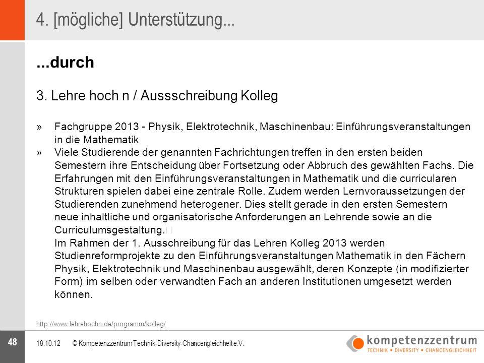 48 4. [mögliche] Unterstützung......durch 3. Lehre hoch n / Aussschreibung Kolleg »Fachgruppe 2013 - Physik, Elektrotechnik, Maschinenbau: Einführungs