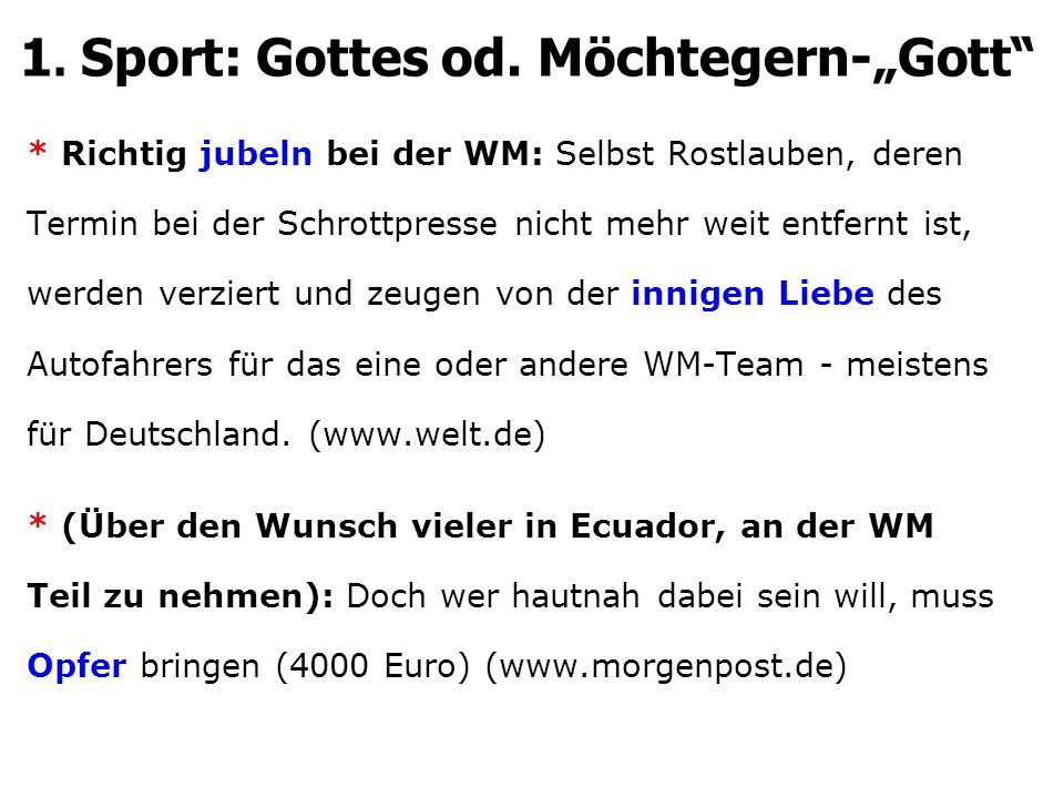 * Richtig jubeln bei der WM: Selbst Rostlauben, deren Termin bei der Schrottpresse nicht mehr weit entfernt ist, werden verziert und zeugen von der innigen Liebe des Autofahrers für das eine oder andere WM-Team - meistens für Deutschland.