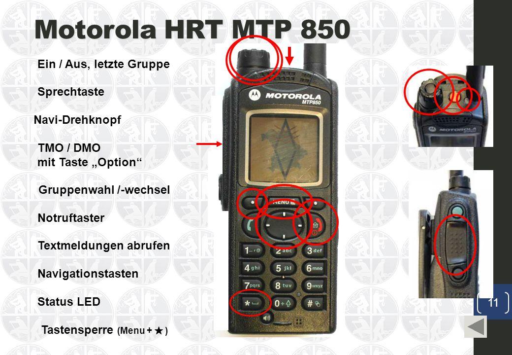 """Motorola HRT MTP 850 Ein / Aus, letzte Gruppe Navi-Drehknopf Sprechtaste TMO / DMO mit Taste """"Option Notruftaster Textmeldungen abrufen Navigationstasten Status LED Gruppenwahl /-wechsel Tastensperre (Menu + ) 11"""