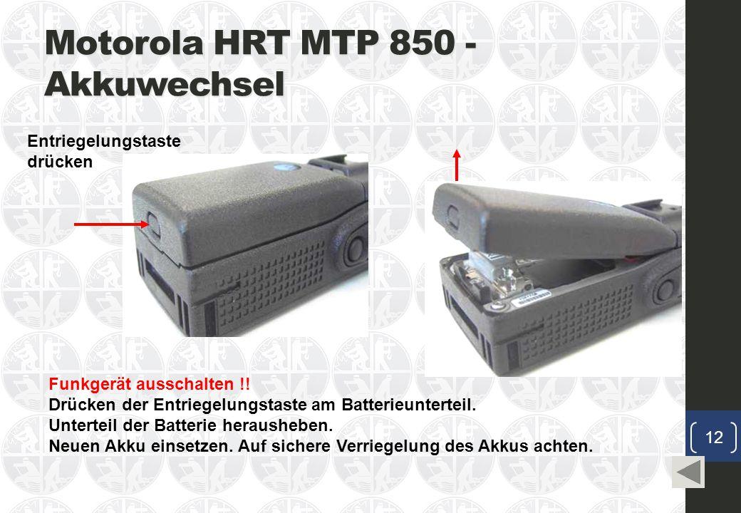 Motorola HRT MTP 850 - Akkuwechsel Funkgerät ausschalten !.