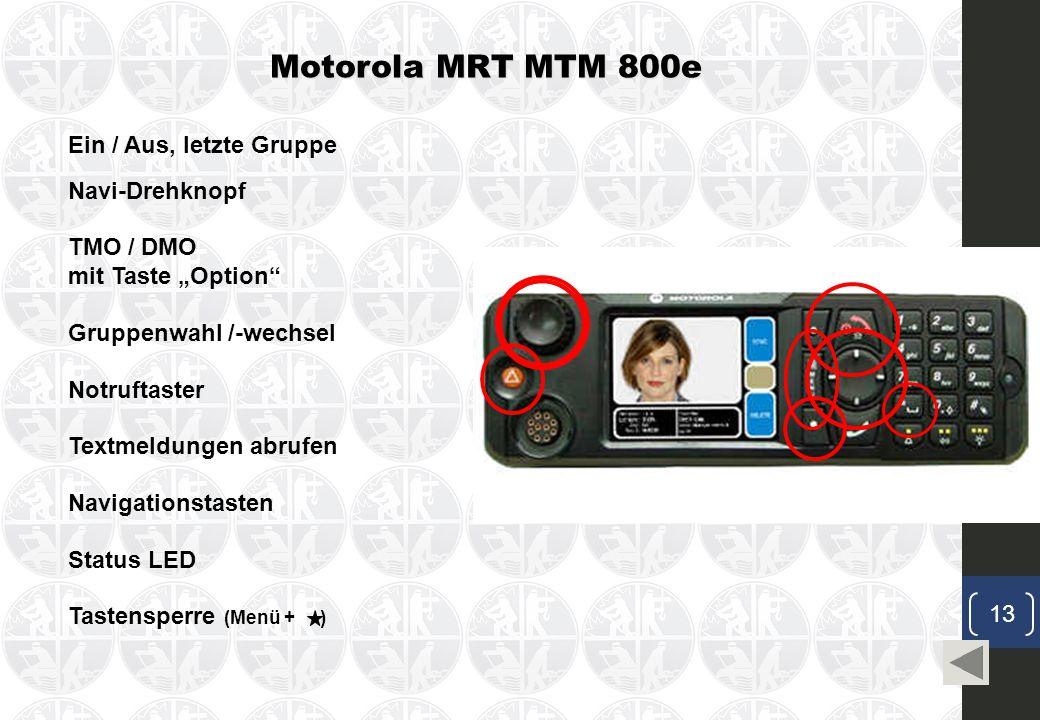 """Motorola MRT MTM 800e Ein / Aus, letzte Gruppe Navi-Drehknopf TMO / DMO mit Taste """"Option Notruftaster Textmeldungen abrufen Navigationstasten Status LED Gruppenwahl /-wechsel Tastensperre (Menü + ) 13"""