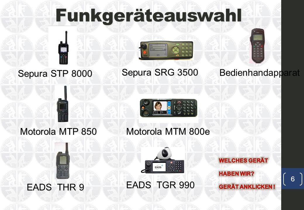 Funkgeräteauswahl Motorola MTP 850 Sepura STP 8000 EADS THR 9 EADS TGR 990 Sepura SRG 3500 Motorola MTM 800e Bedienhandapparat 6