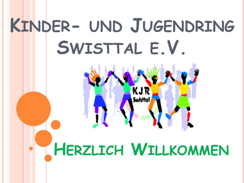 K INDER - UND J UGENDRING S WISTTAL E.V. H ERZLICH W ILLKOMMEN