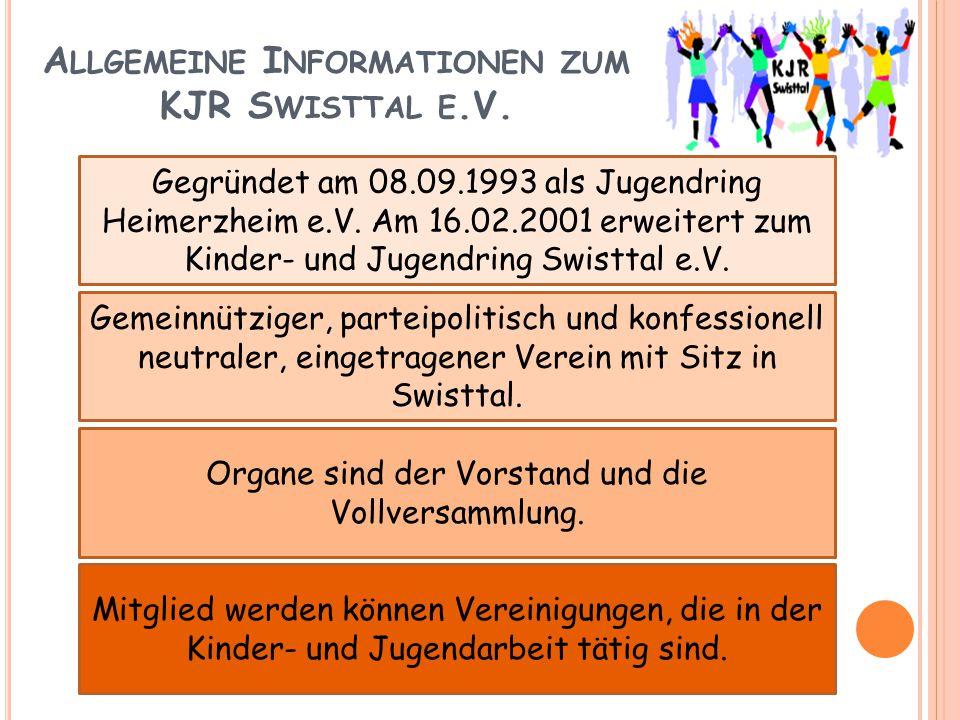 A LLGEMEINE I NFORMATIONEN ZUM KJR S WISTTAL E.V. Gemeinnütziger, parteipolitisch und konfessionell neutraler, eingetragener Verein mit Sitz in Swistt
